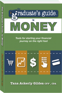 he Graduate's Guide to Money: Tools for starting your financial journey on the right foot