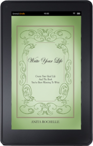 Write Your Life: Create Your Ideal Life and the Book You've Been Wanting to Write
